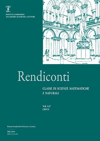 Visualizza Volume 147 • (2013) Rendiconti - Classe di Scienze Matematiche e Naturali
